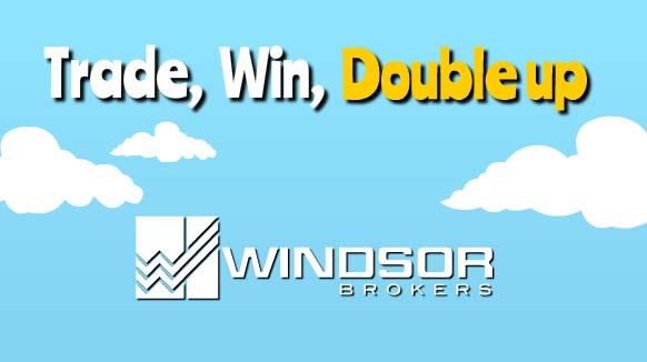 "Demo Contest ""Double Up"" - Windsor Brokers"